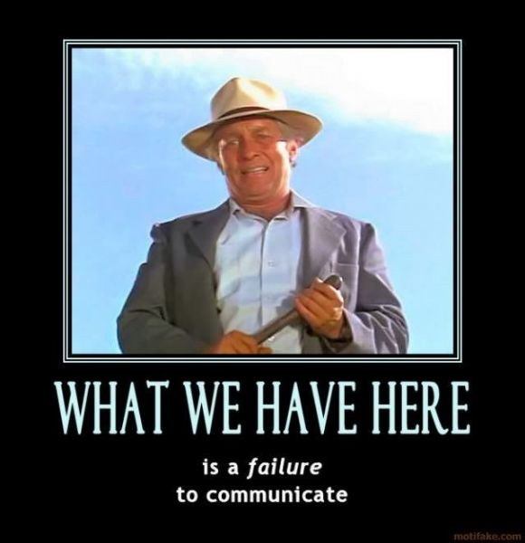 Image result for what we have is failure to communicate